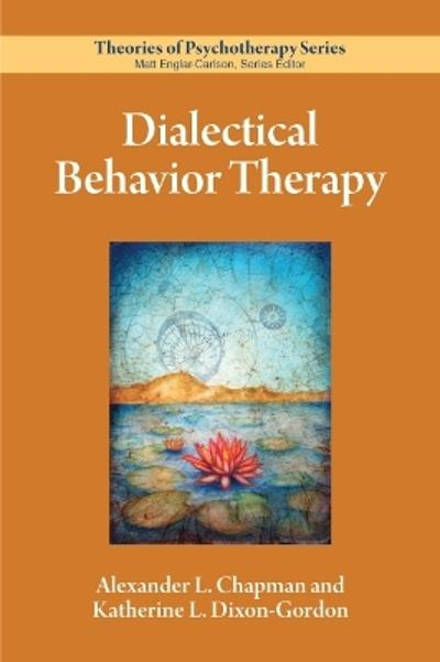 Dialectical Behavior Therapy - Alexander L. Chapman