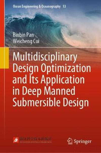 Multidisciplinary Design Optimization and Its Application in Deep Manned Submersible Design - Binbin Pan