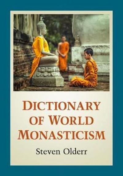 Dictionary of World Monasticism - Steven Olderr