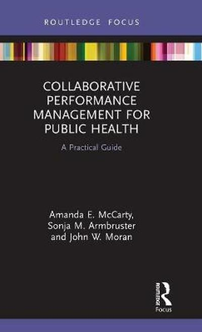 Collaborative Performance Management for Public Health - Amanda E. McCarty
