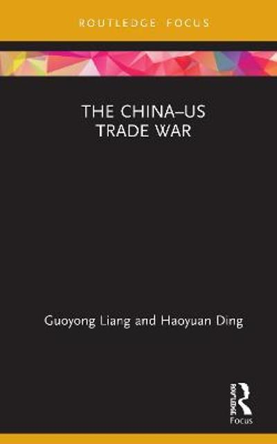 The China-US Trade War - Guoyong Liang