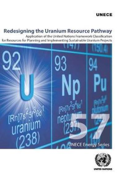 Redesigning the Uranium resource pathway - United Nations: Economic Commission for Europe