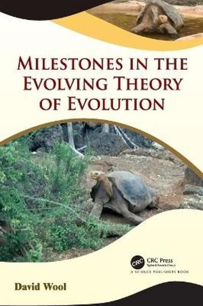 Milestones in the Evolving Theory of Evolution - David Wool