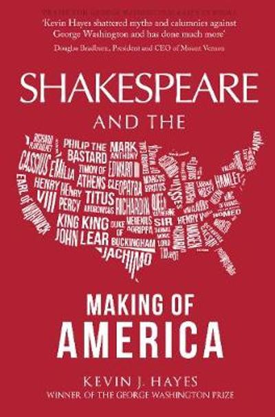 Shakespeare and the Making of America - Kevin J. Hayes