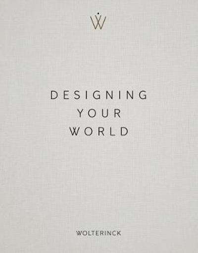 Designing Your World - Marcel Wolterinck