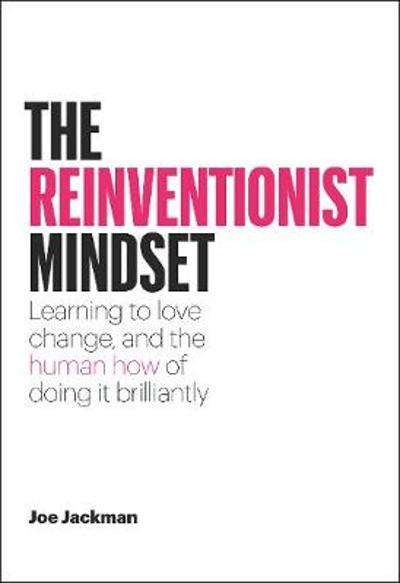 The Reinventionist Mindset - Joe Jackman