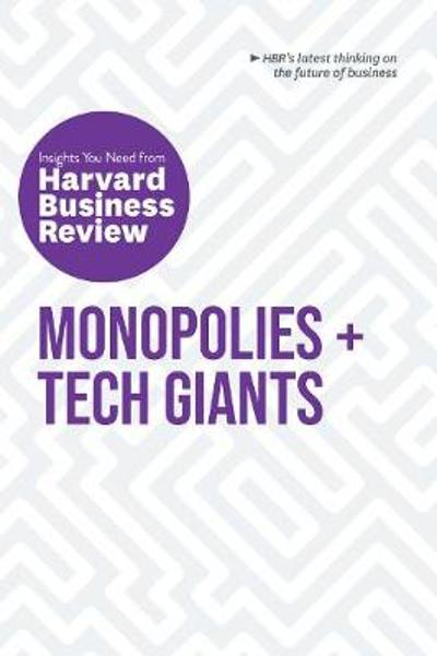 Monopolies and Tech Giants - Harvard Business Review