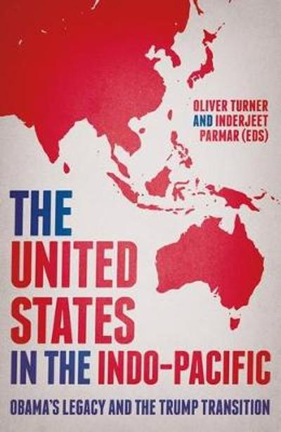 The United States in the Indo-Pacific - Oliver Turner