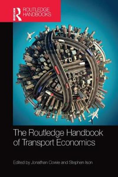 The Routledge Handbook of Transport Economics - Jonathan Cowie