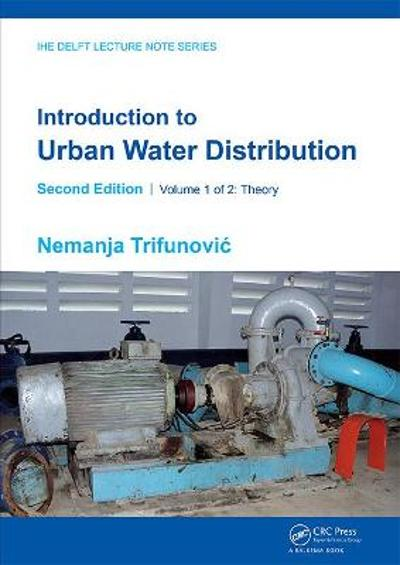 Introduction to Urban Water Distribution, Second Edition - Nemanja Trifunovic