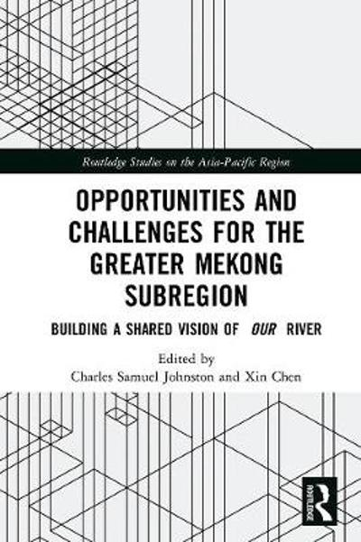 Opportunities and Challenges for the Greater Mekong Subregion - Charles Samuel Johnston