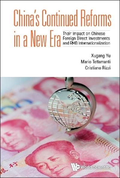 China's Continued Reforms In A New Era: Their Impact On Chinese Foreign Direct Investments And Rmb Internationalization - Xugang Yu