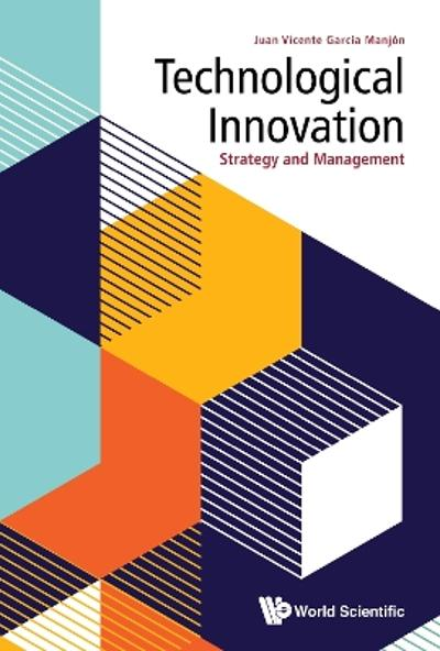 Technological Innovation: Strategy And Management - Juan Vicente Garcia Manjon