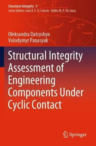 Structural Integrity Assessment of Engineering Components Under Cyclic Contact - Oleksandra Datsyshyn