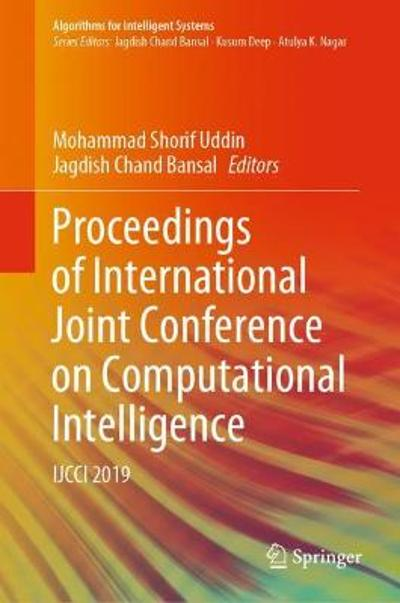 Proceedings of International Joint Conference on Computational Intelligence - Mohammad Shorif Uddin