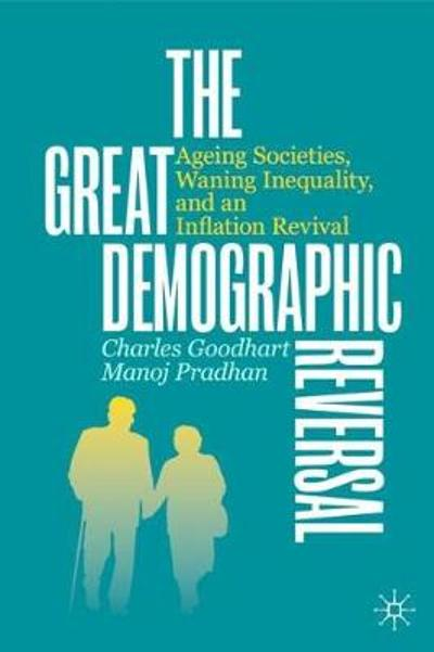 The Great Demographic Reversal - Charles Goodhart