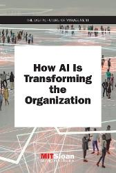 How AI Is Transforming the Organization - MIT Sloan Management Review