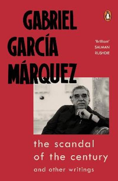 The Scandal of the Century - Gabriel Garcia Marquez