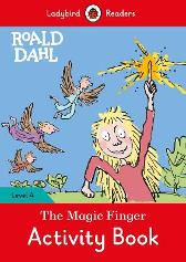 Roald Dahl: The Magic Finger Activity Book - Ladybird Readers Level 4 - Roald Dahl Quentin Blake