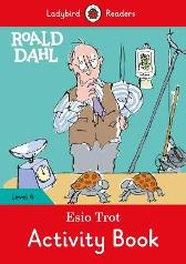 Roald Dahl: Esio Trot Activity Book - Ladybird Readers Level 4 - Roald Dahl Quentin Blake