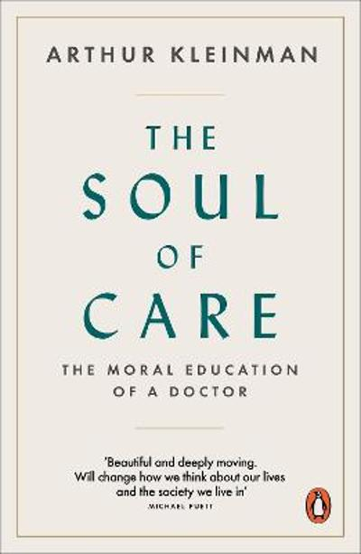 The Soul of Care - Arthur Kleinman
