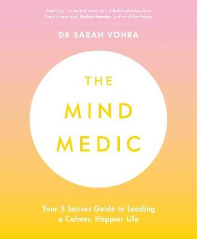 The Mind Medic - Dr Sarah Vohra