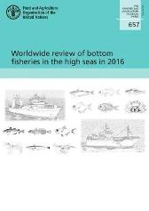 Worldwide review of bottom fisheries in the high seas in 2016 - Food and Agriculture Organization