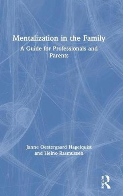 Mentalization in the Family - Janne Oestergaard Hagelquist