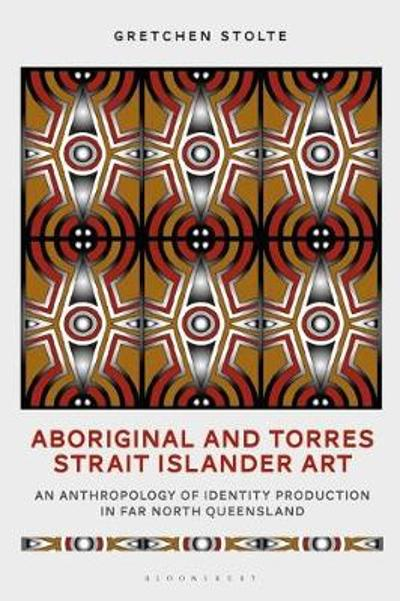 Aboriginal and Torres Strait Islander Art - Gretchen M. Stolte