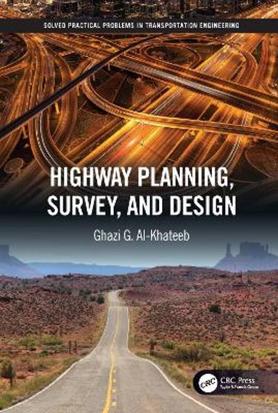 Highway Planning, Survey, and Design - Ghazi G. Al-Khateeb