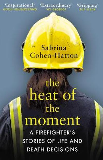 The Heat of the Moment - Dr Sabrina Cohen-Hatton