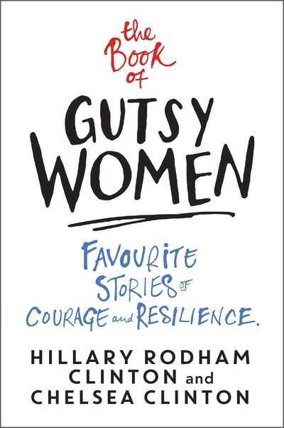 The Book of Gutsy Women - Hillary Rodham Clinton