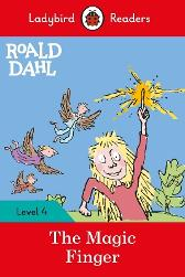 Roald Dahl: The Magic Finger - Ladybird Readers Level 4 - Roald Dahl Quentin Blake