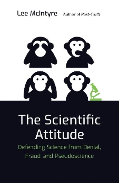 The Scientific Attitude - Lee McIntyre