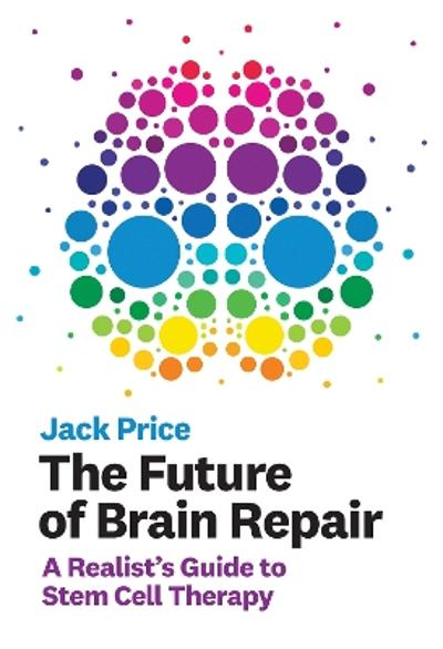 The Future of Brain Repair - Jack Price