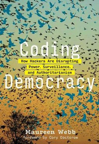 Coding Democracy - Maureen Webb