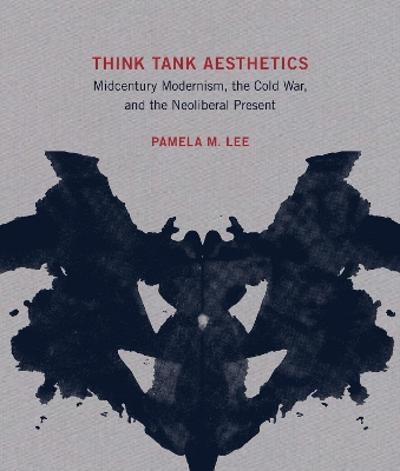 Think Tank Aesthetics - Pamela M. Lee