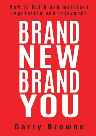 Brand New Brand You - Garry Browne