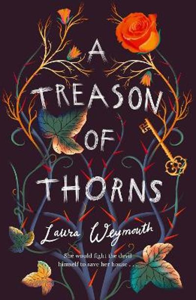 A Treason of Thorns - Laura Weymouth
