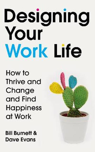Designing Your Work Life - Bill Burnett