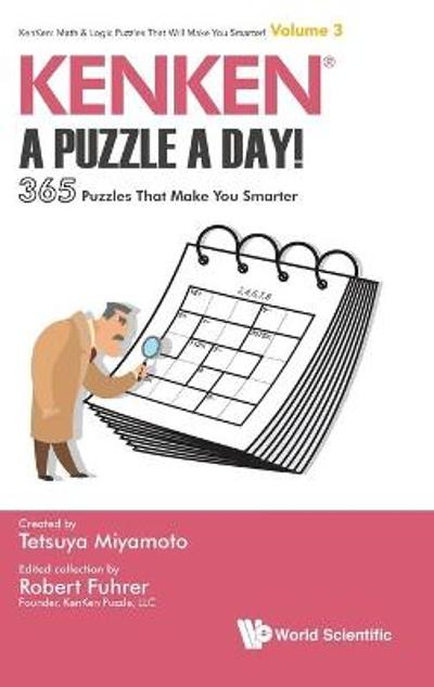 Kenken: A Puzzle A Day!: 365 Puzzles That Make You Smarter - Robert Fuhrer