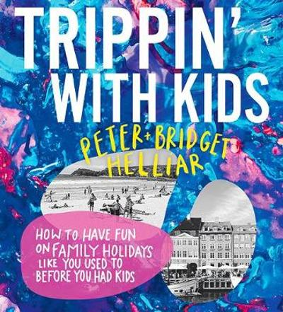 Trippin' with Kids - Peter Helliar