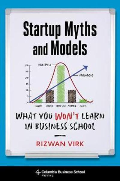 Startup Myths and Models - Rizwan Virk