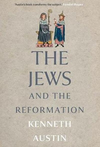 The Jews and the Reformation - Kenneth Austin
