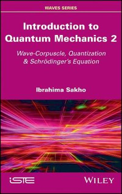 Introduction to Quantum Mechanics 2 - Ibrahima Sakho
