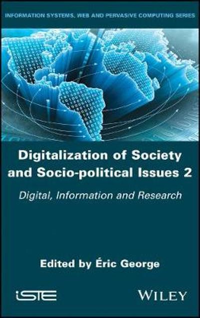 Digitalization of Society and Socio-political Issues 2 - Eric George