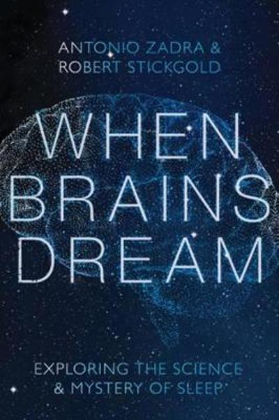 When Brains Dream - Antonio Zadra