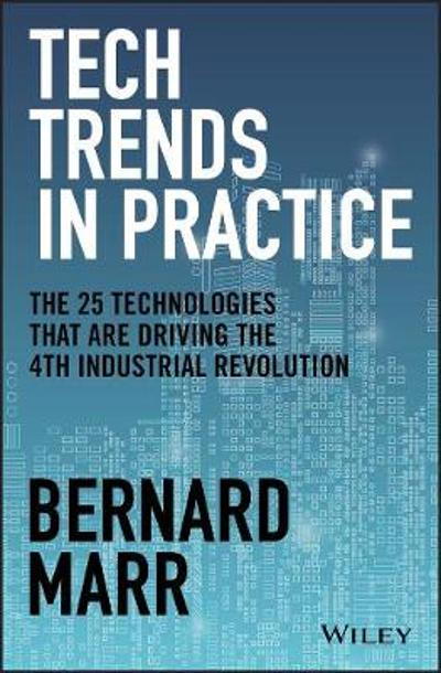 Tech Trends in Practice - Bernard Marr