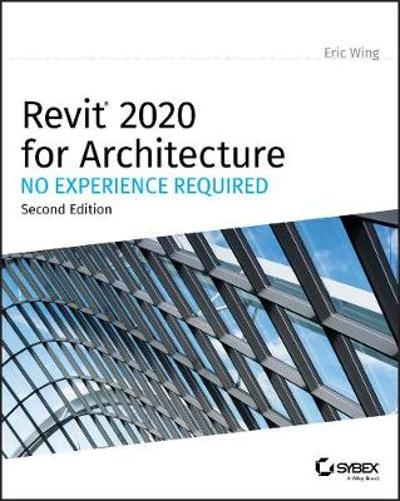 Revit 2020 for Architecture - Eric Wing