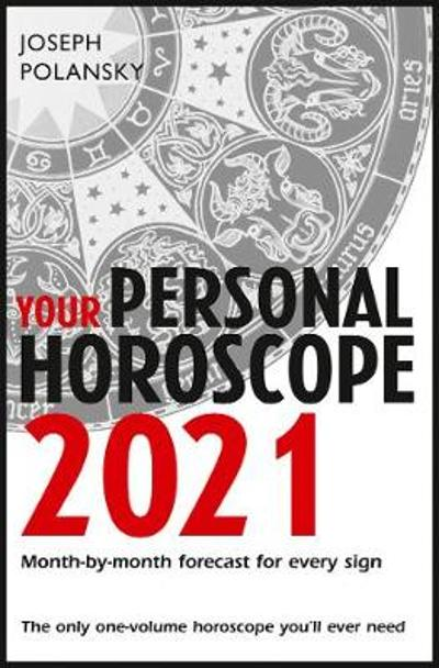 Your Personal Horoscope 2021 - Joseph Polansky